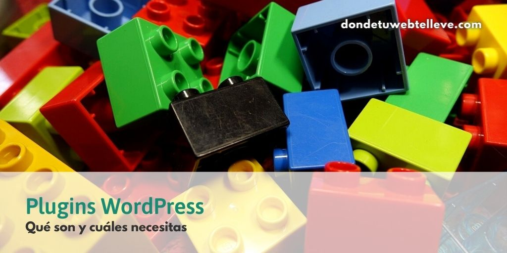 Las piezas de tu castillo digital. Plugis de WordPress