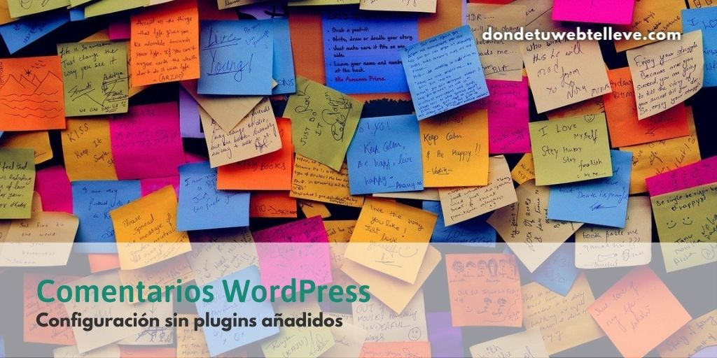 Comentarios WordPress. Configuración sin plugins añadidos