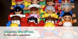 Usuarios WordPress. Perfiles, roles y capacidades