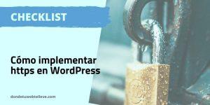 Cómo Implementar HTTPS en WordPress (Checklist)