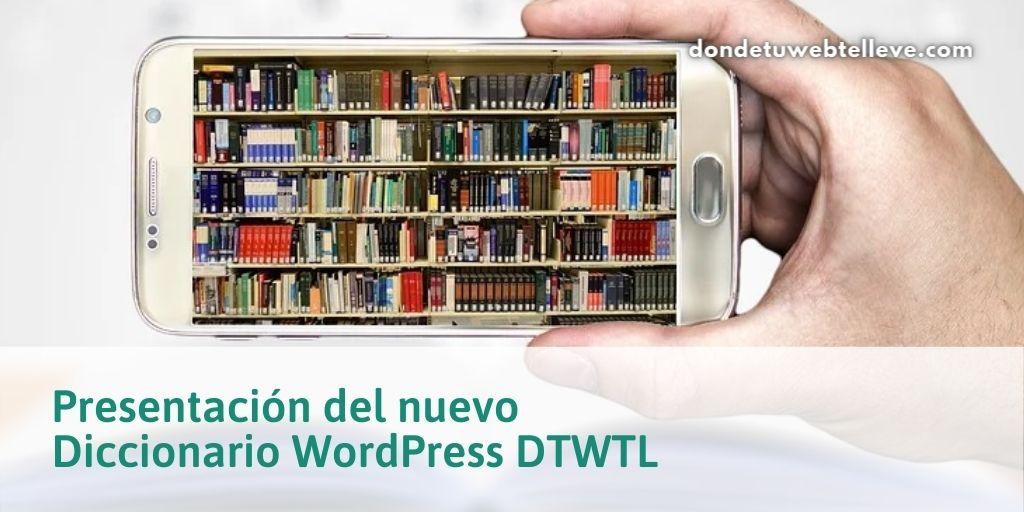 Presentación del Nuevo Diccionario WordPress DTWTL