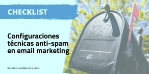 Configuraciones Técnicas Anti-Spam en Email Marketing (Checklist)