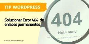 Solucionar Error 404 de Enlaces Permanentes en WordPress