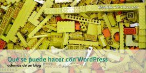 Qué se puede hacer con WordPress además de un blog