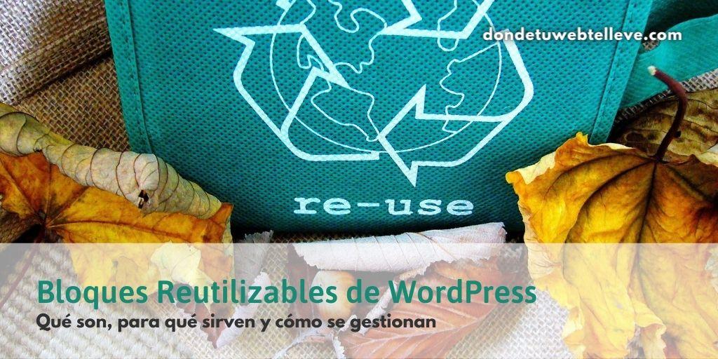 Bloques Reutilizables WordPress. Qué son, para qué sirven y cómo se gestionan