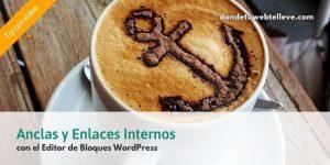 Enlaces Ancla WordPress con editor de bloques