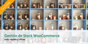 Gestión de Stock WooCommerce más rápida y eficaz